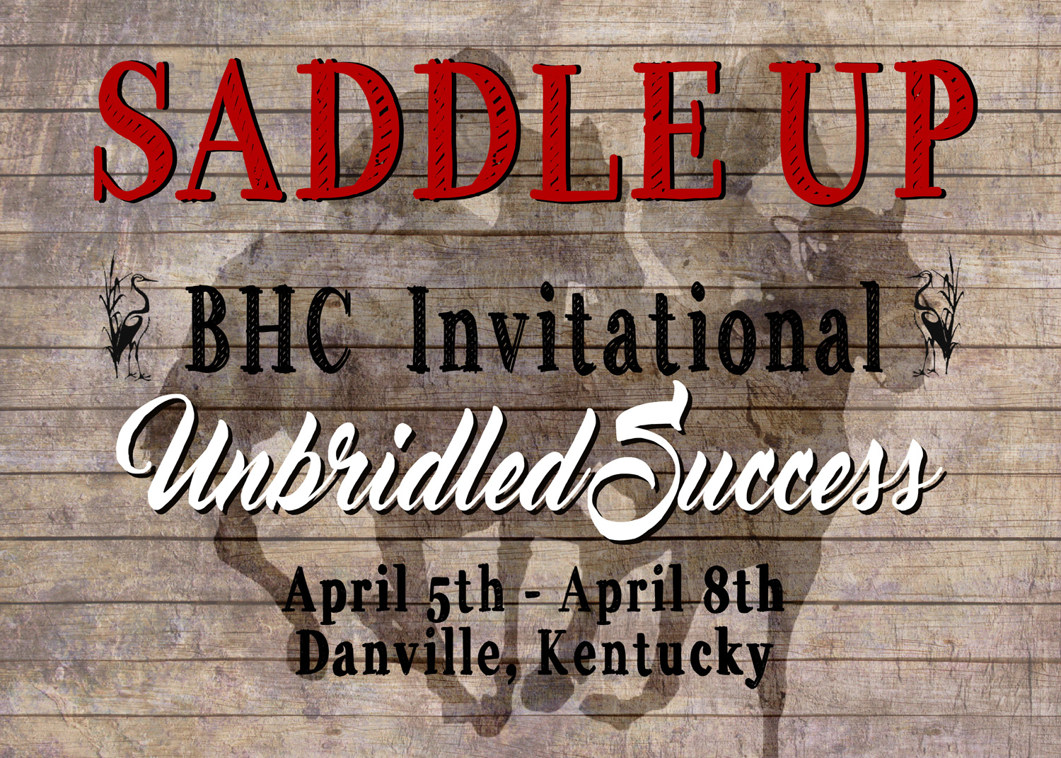 SADDLE UP, BHC Invitational: Unbridled Success